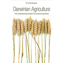 Darwinian Agriculture: How Understanding Evolution Can Improve Agriculture (English Edition)
