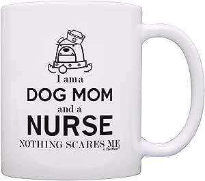 I am a Dog Mom and a Nurse Nothing Scares Me 礼物咖啡杯茶杯 白色 11 盎司 A-P-S-M11-2780-01
