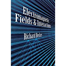 Electromagnetic Fields and Interactions (Blaisdell Book in the Pure and Applied Sciences) (English Edition)
