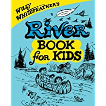 Willy Whitefeather's River Book for Kids (English Edition)