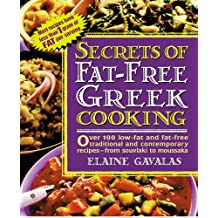 Secrets of Fat-free Greek Cooking: Over 100 Low-fat and Fat-free Traditional and Contemporary Recipes (Secrets of Fat-free Cooking) (English Edition)