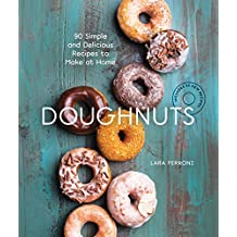 Doughnuts: 90 Simple and Delicious Recipes to Make at Home (English Edition)