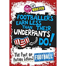 The Fact or Fiction Behind Football (Truth or Busted Book 6) (English Edition)