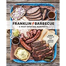 Franklin Barbecue: A Meat-Smoking Manifesto [A Cookbook] (English Edition)