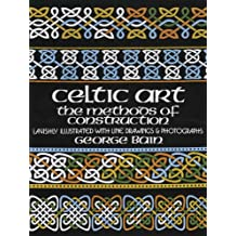 Celtic Art: The Methods of Construction (Dover Art Instruction) (English Edition)