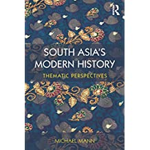 South Asia's Modern History: Thematic Perspectives (English Edition)