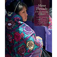 Maya Threads: A Woven History of Chiapas (English Edition)