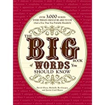 The Big Book of Words You Should Know: Over 3,000 Words Every Person Should be Able to Use (And a few that you probably shouldn't) (English Edition)