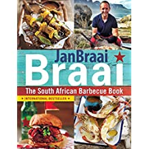 Braai: The South African Barbecue Book (English Edition)