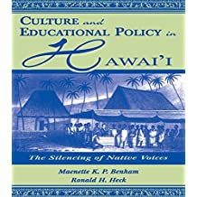 Culture and Educational Policy in Hawai'i: The Silencing of Native Voices (Sociocultural, Political, and Historical Studies in Education) (English Edition)