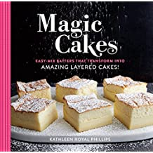 Magic Cakes: Easy-Mix Batters That Transform into Amazing Layered Cakes! (English Edition)