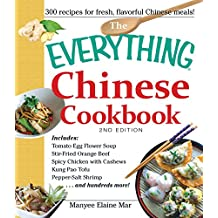 The Everything Chinese Cookbook: Includes Tomato Egg Flower Soup, Stir-Fried Orange Beef, Spicy Chicken with Cashews, Kung Pao Tofu, Pepper-Salt Shrimp, ... more! (Everything®) (English Edition)