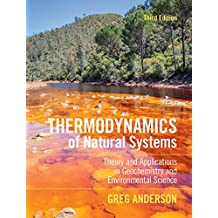 Thermodynamics of Natural Systems: Theory and Applications in Geochemistry and Environmental Science (English Edition)