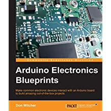 Arduino Electronics Blueprints (English Edition)