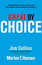 Great by Choice: Uncertainty, Chaos and Luck - Why Some Thrive Despite Them All (English Edition)
