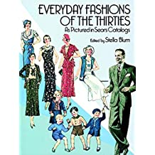 Everyday Fashions of the Thirties As Pictured in Sears Catalogs (Dover Fashion and Costumes) (English Edition)