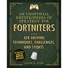 An Unofficial Encyclopedia of Strategy for Fortniters: ATK Driving Techniques, Challenges, and Stunts (English Edition)