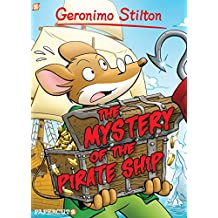 Geronimo Stilton Graphic Novels #17: The Mystery of the Pirate Ship (English Edition)