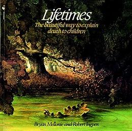"""Lifetimes: The Beautiful Way to Explain Death to Children (English Edition)"",作者:[Mellonie, Bryan]"