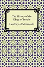 The History of the Kings of Britain (English Edition)
