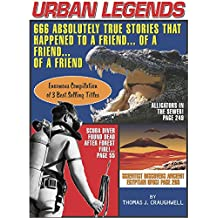 Urban Legends: 666 Absolutely True Stories That Happened to a Friend...of a Friend?of a Friend (English Edition)