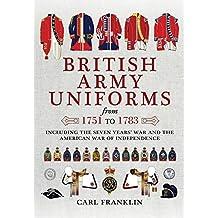 British Army Uniforms of the American Revolution 1751-1783 (English Edition)
