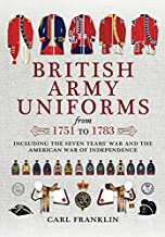 British Army Uniforms of the American Revolution 1751-1783 (English Edition)