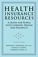Health Insurance Resources: A Guide for People with Chronic Disease and Disability, Second Edition (English Edition)