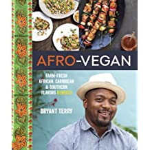 Afro-Vegan: Farm-Fresh African, Caribbean, and Southern Flavors Remixed [A Cookbook] (English Edition)
