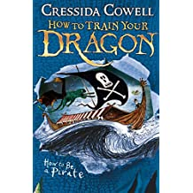 How to Train Your Dragon: How To Be A Pirate: Book 2 (English Edition)