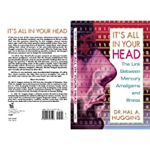 It's All in Your Head: The Link Between Mercury, Amalgams, and Illness (English Edition)