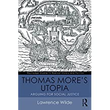 Thomas More's Utopia: Arguing for Social Justice (Routledge Studies in Radical History and Politics) (English Edition)