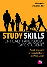 Study Skills for Health and Social Care Students (Achieving a Health and Social Care Foundation Degree Series Book 1335) (English Edition)