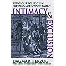 Intimacy and Exclusion: Religious Politics in Pre-revolutionary Baden (English Edition)