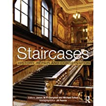 Staircases: History, Repair and Conservation (English Edition)
