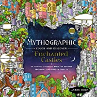 Mythographic Color and Discover: Enchanted Castles: An Artist's Coloring Book of Dreamy Mansions and Hidden Objects
