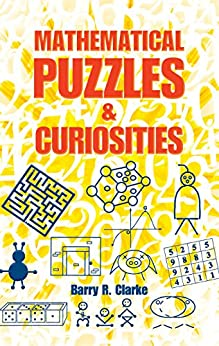 """""""Mathematical Puzzles and Curiosities (Dover Books on Mathematics) (English Edition)"""",作者:[Clarke, Barry R.]"""