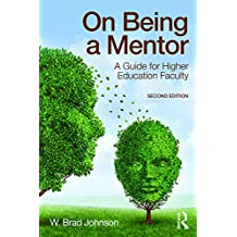 On Being a Mentor: A Guide for Higher Education Faculty, Second Edition (English Edition)