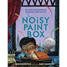 The Noisy Paint Box: The Colors and Sounds of Kandinsky's Abstract Art (English Edition)