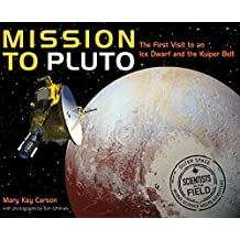 Mission to Pluto: The First Visit to an Ice Dwarf and the Kuiper Belt (Scientists in the Field Series) (English Edition)