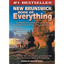 New Brunswick Book of Everything: Everything You Wanted to Know About New Brunswick and Were Going to Ask Anyway (English Edition)