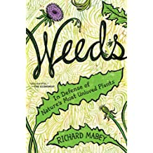 Weeds: In Defense of Nature's Most Unloved Plants (English Edition)