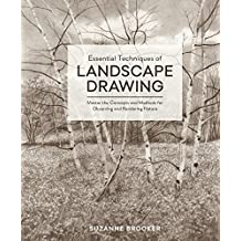 Essential Techniques of Landscape Drawing: Master the Concepts and Methods for Observing and Rendering Nature (English Edition)
