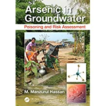 Arsenic in Groundwater: Poisoning and Risk Assessment (English Edition)