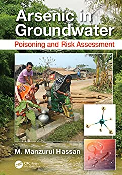 """Arsenic in Groundwater: Poisoning and Risk Assessment (English Edition)"",作者:[Hassan, M. Manzurul]"