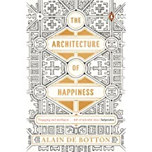 The Architecture of Happiness (English Edition)