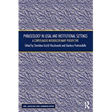 Phraseology in Legal and Institutional Settings: A Corpus-based Interdisciplinary Perspective (Law, Language and Communication) (English Edition)