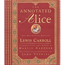 The Annotated Alice: The Definitive Edition (The Annotated Books Book 0) (English Edition)