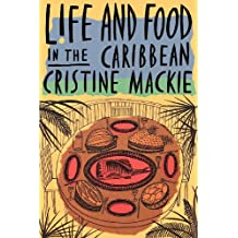 Life and Food in the Caribbean (English Edition)