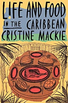 """Life and Food in the Caribbean (English Edition)"",作者:[Mackie, Cristine]"